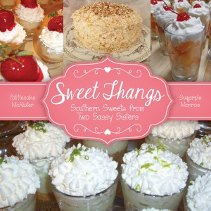 Sweet Thangs Southern  Sweets from Two Sassy Sisters